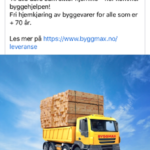 Lastebil med materialer fra Byggmax, tekst om fri hjemlevering til alle over 70 år